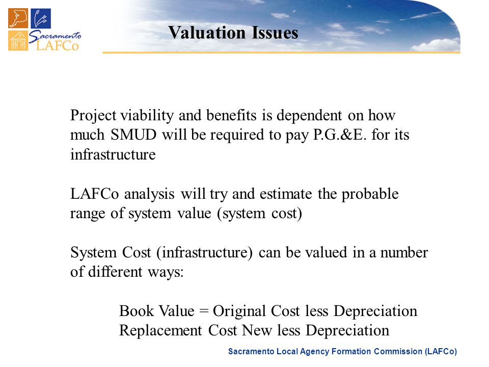Sacramento Local Agency Formation Commission (LAFCo) Project viability and benefits is dependent on how much SMUD will be required to pay P.G.&E. for