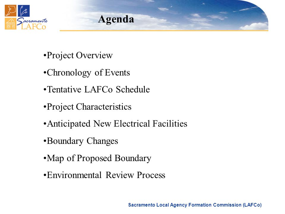 Sacramento Local Agency Formation Commission (LAFCo) Project Overview Chronology of Events Tentative LAFCo Schedule Project Characteristics Anticipate
