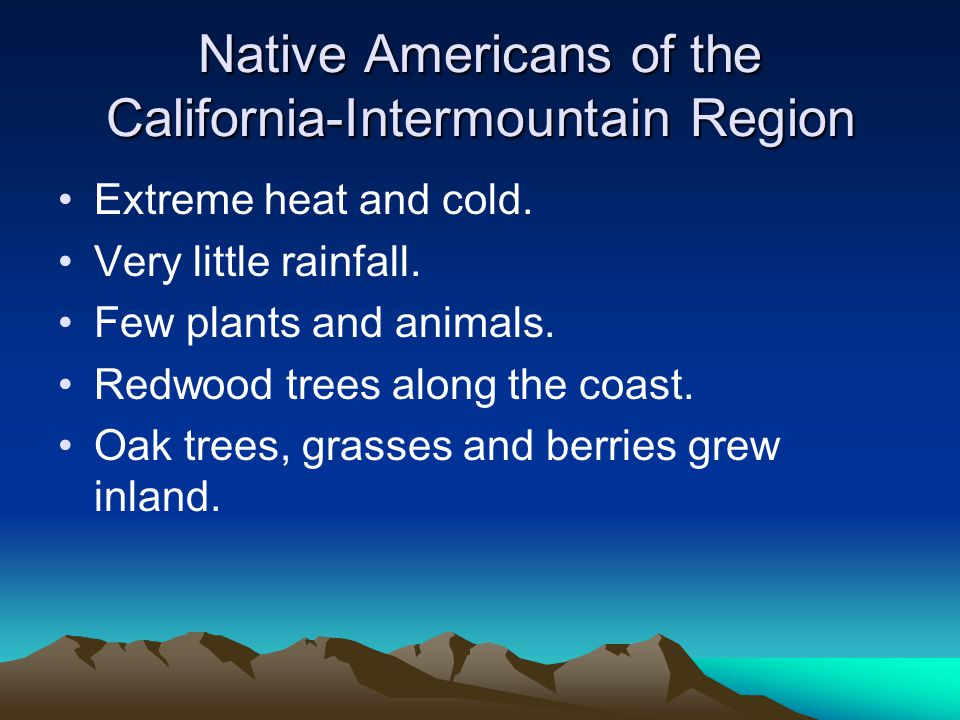 Native Americans of the Southwest Very little rainfall.