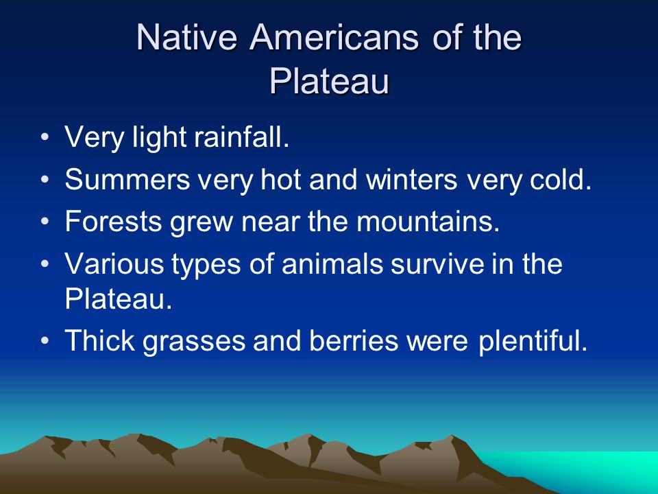Native Americans of the Great Plains Cold winters and hot summers.