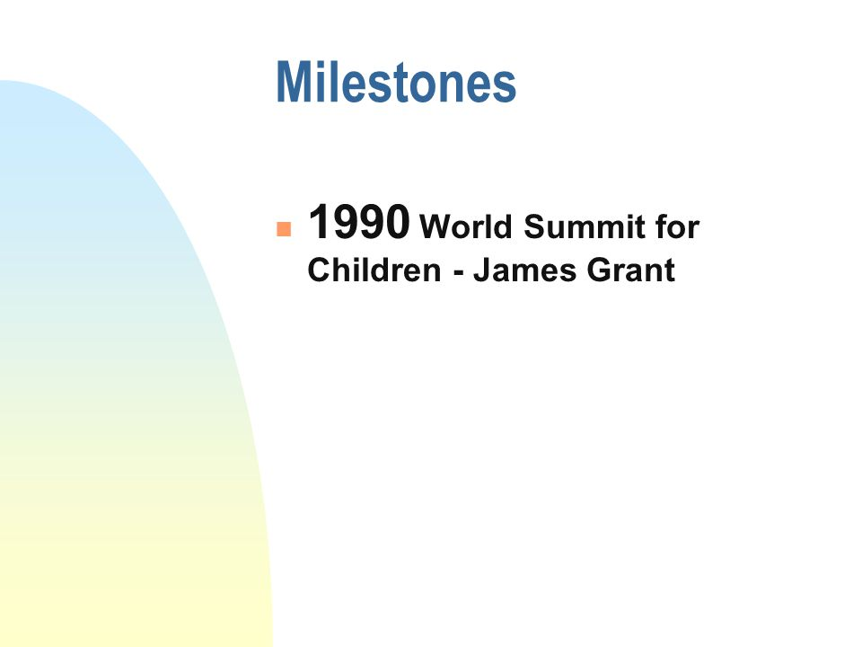 Milestones 1990 World Summit for Children - James Grant