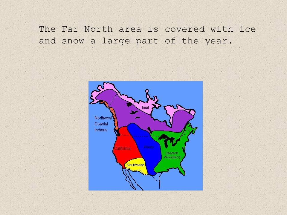 The Far North area is covered with ice and snow a large part of the year.