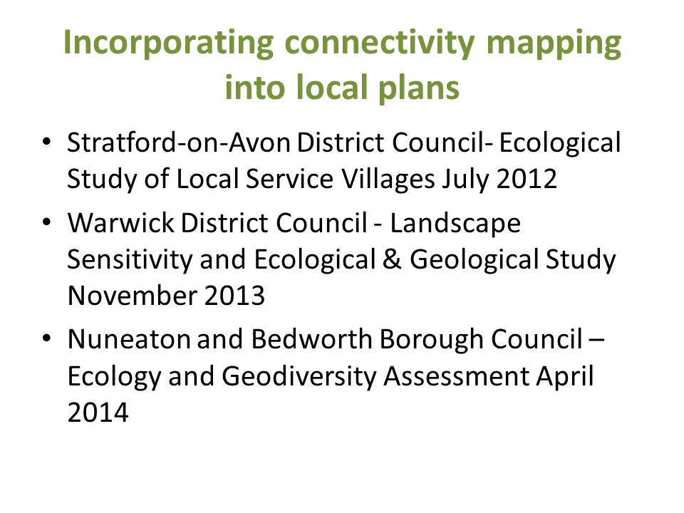 Incorporating connectivity mapping into local plans Stratford-on-Avon District Council- Ecological Study of Local Service Villages July 2012 Warwick D
