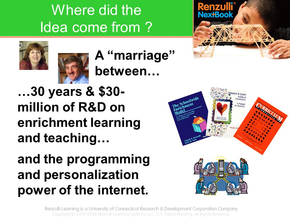 A marriage between… …30 years & $30- million of R&D on enrichment learning and teaching… and the programming and personalization power of the internet.