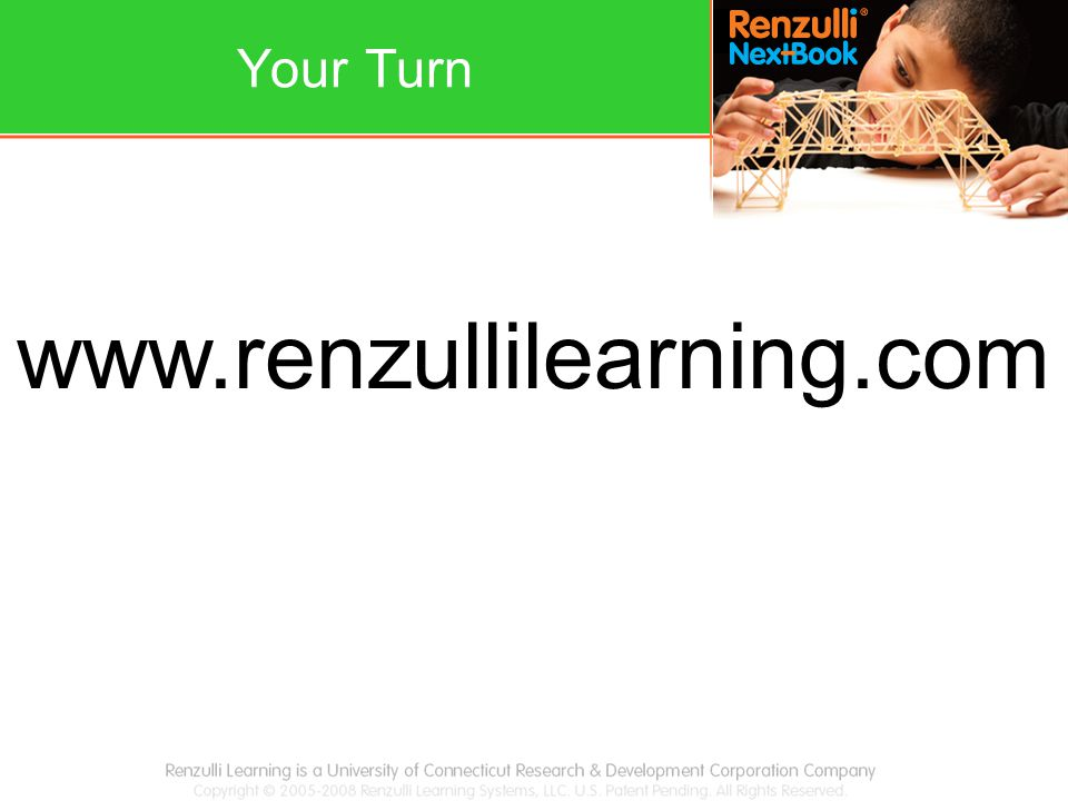 www.renzullilearning.com Your Turn