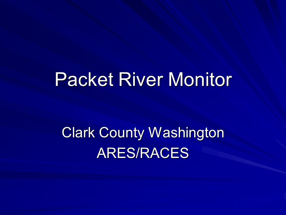 Packet River Monitor Clark County Washington ARES/RACES