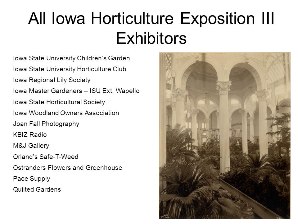 All Iowa Horticulture Exposition III Exhibitors Iowa State University Children's Garden Iowa State University Horticulture Club Iowa Regional Lily Society Iowa Master Gardeners – ISU Ext.