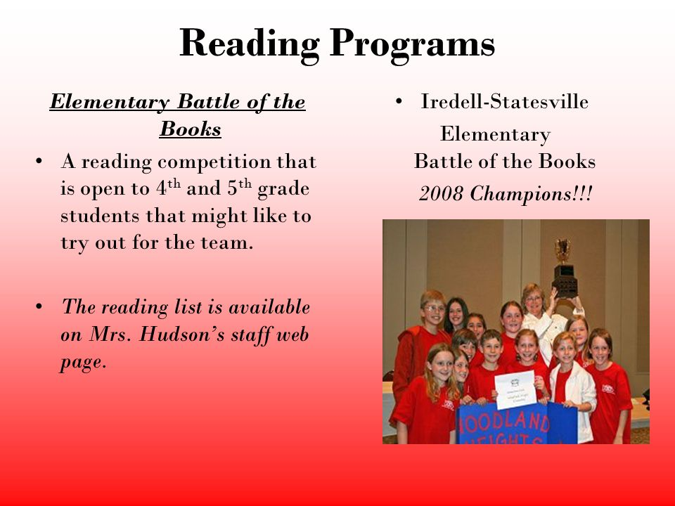 Reading Programs Elementary Battle of the Books A reading competition that is open to 4 th and 5 th grade students that might like to try out for the