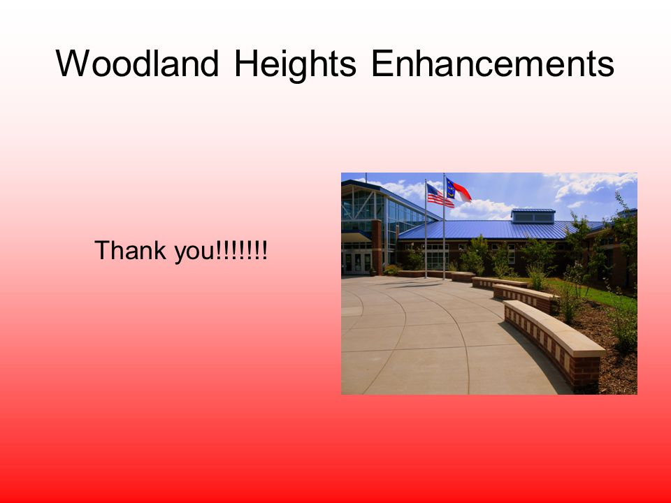 Woodland Heights Enhancements Thank you!!!!!!!