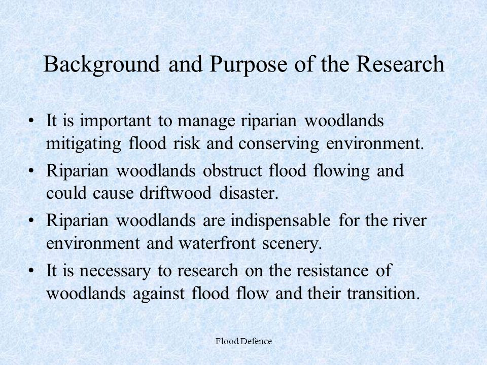 Background and Purpose of the Research It is important to manage riparian woodlands mitigating flood risk and conserving environment. Riparian woodlan