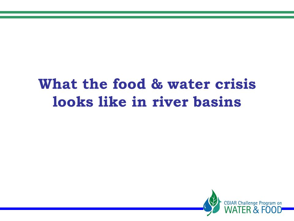 What the food & water crisis looks like in river basins