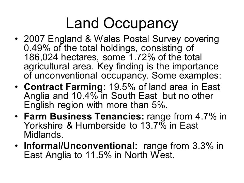 Land Occupancy 2007 England & Wales Postal Survey covering 0.49% of the total holdings, consisting of 186,024 hectares, some 1.72% of the total agricultural area.