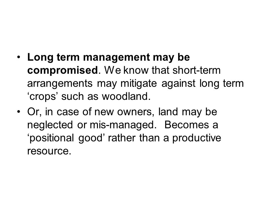 Long term management may be compromised.