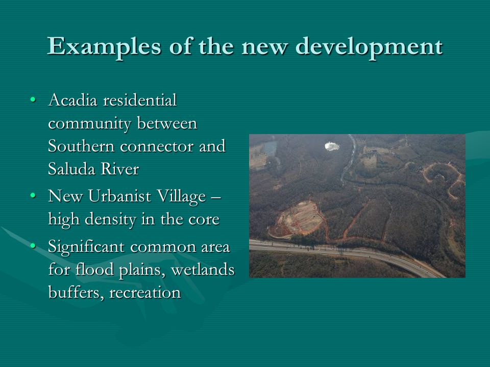 Examples of the new development Acadia residential community between Southern connector and Saluda RiverAcadia residential community between Southern