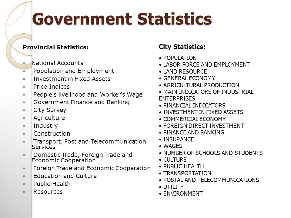 Government Statistics Provincial Statistics: National Accounts Population and Employment Investment in Fixed Assets Price Indices People's livelihood