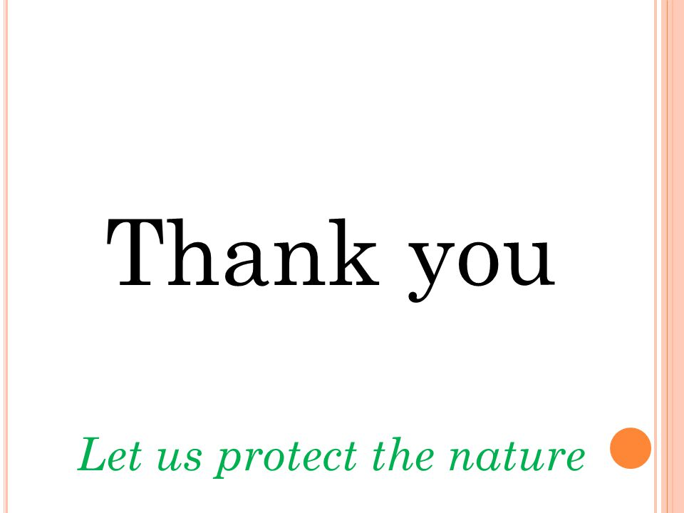 Thank you Let us protect the nature