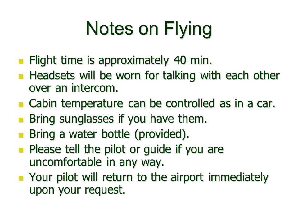 Notes on Flying Flight time is approximately 40 min.