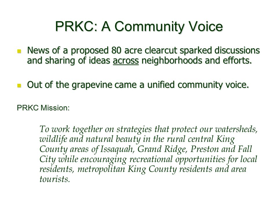 PRKC: A Community Voice News of a proposed 80 acre clearcut sparked discussions and sharing of ideas across neighborhoods and efforts.