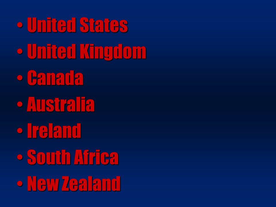 United StatesUnited States United KingdomUnited Kingdom CanadaCanada AustraliaAustralia IrelandIreland South AfricaSouth Africa New ZealandNew Zealand