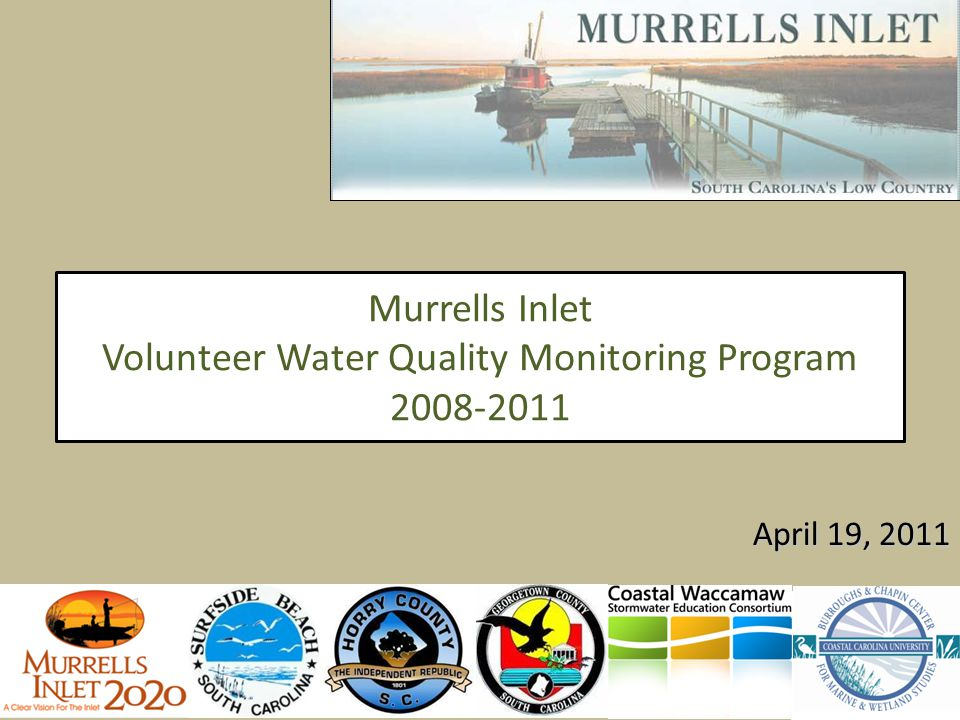 Murrells Inlet Volunteer Water Quality Monitoring Program 2008-2011 April 19, 2011