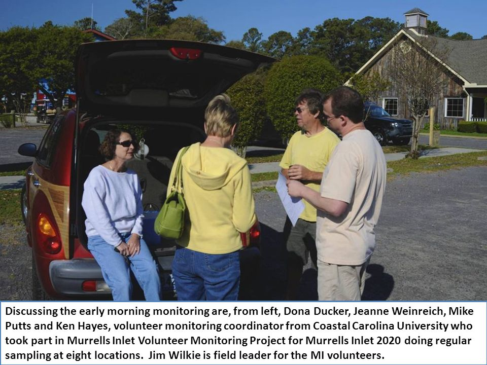 Discussing the early morning monitoring are, from left, Dona Ducker, Jeanne Weinreich, Mike Putts and Ken Hayes, volunteer monitoring coordinator from Coastal Carolina University who took part in Murrells Inlet Volunteer Monitoring Project for Murrells Inlet 2020 doing regular sampling at eight locations.