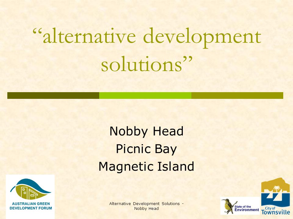 Alternative Development Solutions - Nobby Head alternative development solutions Nobby Head Picnic Bay Magnetic Island