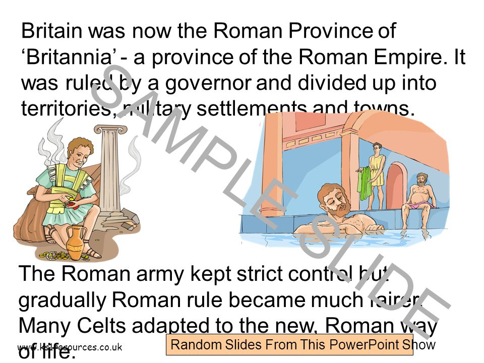 www.ks1resources.co.uk Britain was now the Roman Province of 'Britannia' - a province of the Roman Empire.