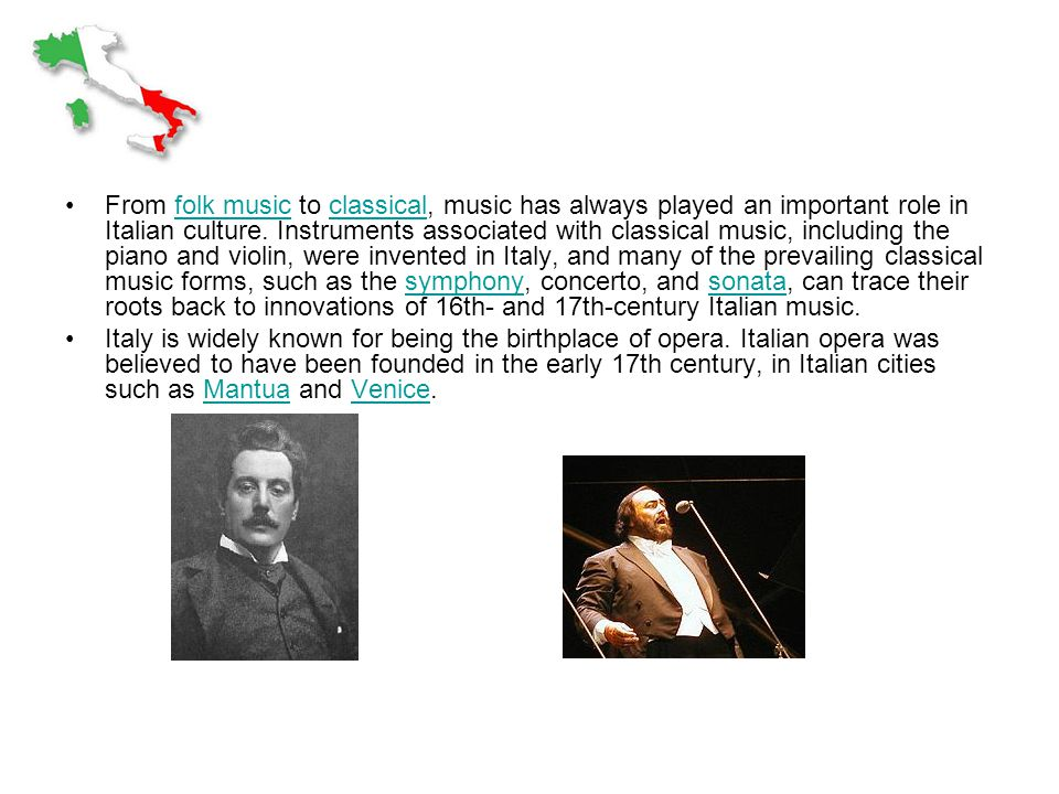 From folk music to classical, music has always played an important role in Italian culture.