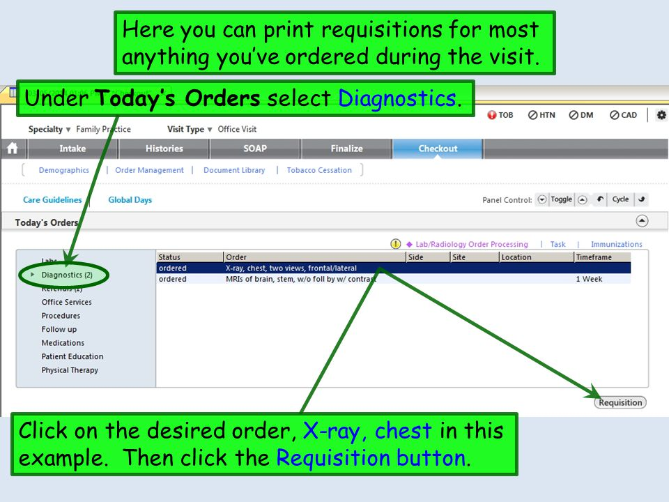 Under Today's Orders select Diagnostics. Here you can print requisitions for most anything you've ordered during the visit. Click on the desired order