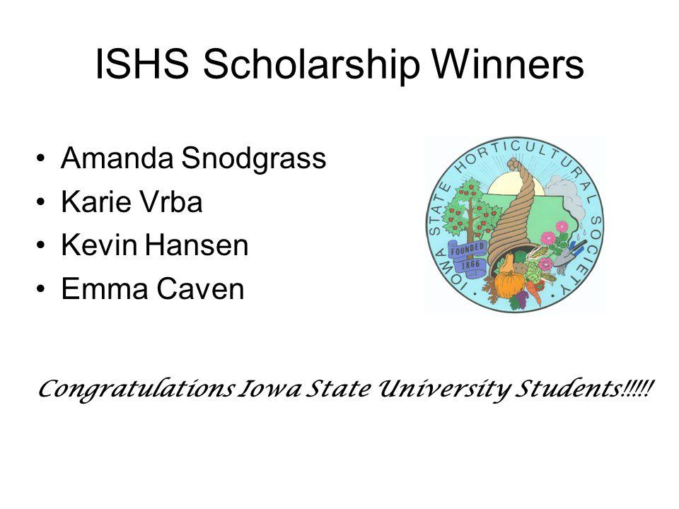 ISHS Scholarship Winners Amanda Snodgrass Karie Vrba Kevin Hansen Emma Caven Congratulations Iowa State University Students!!!!!