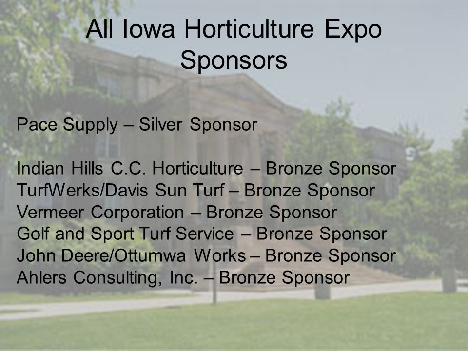 All Iowa Horticulture Expo Sponsors Pace Supply – Silver Sponsor Indian Hills C.C.