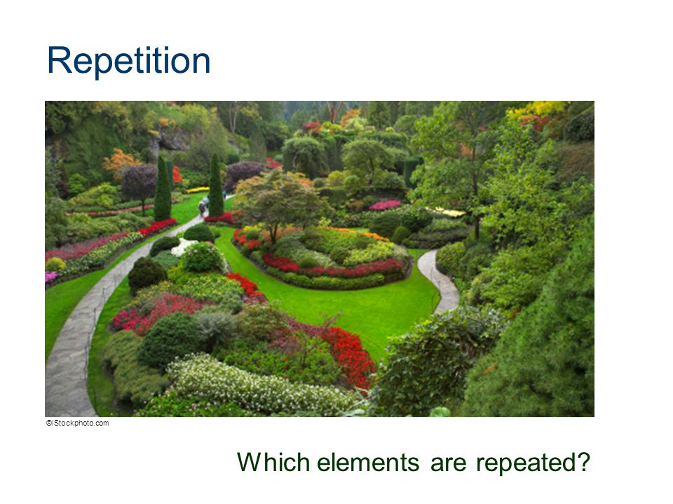 Repetition Which elements are repeated? ©iStockphoto.com