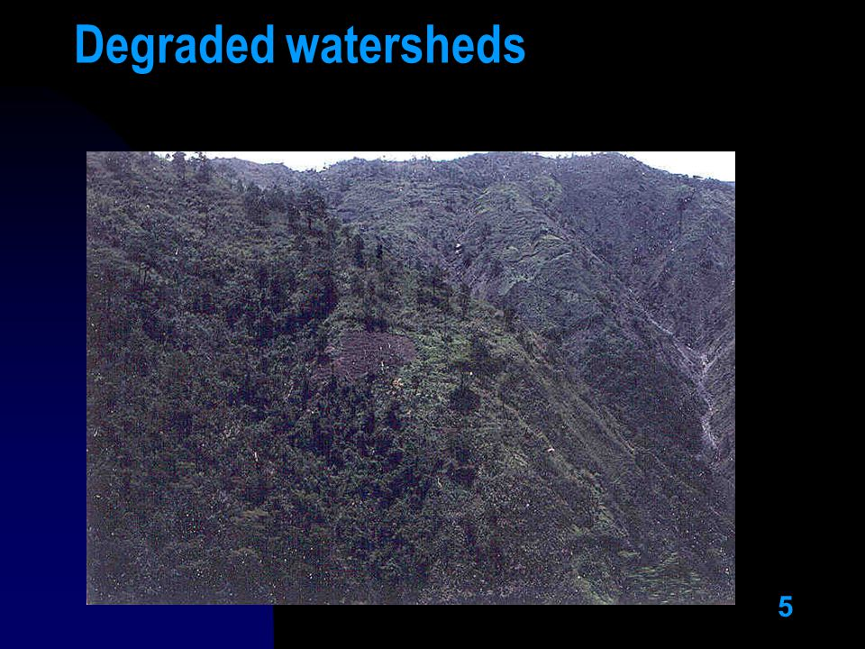 5 Degraded watersheds