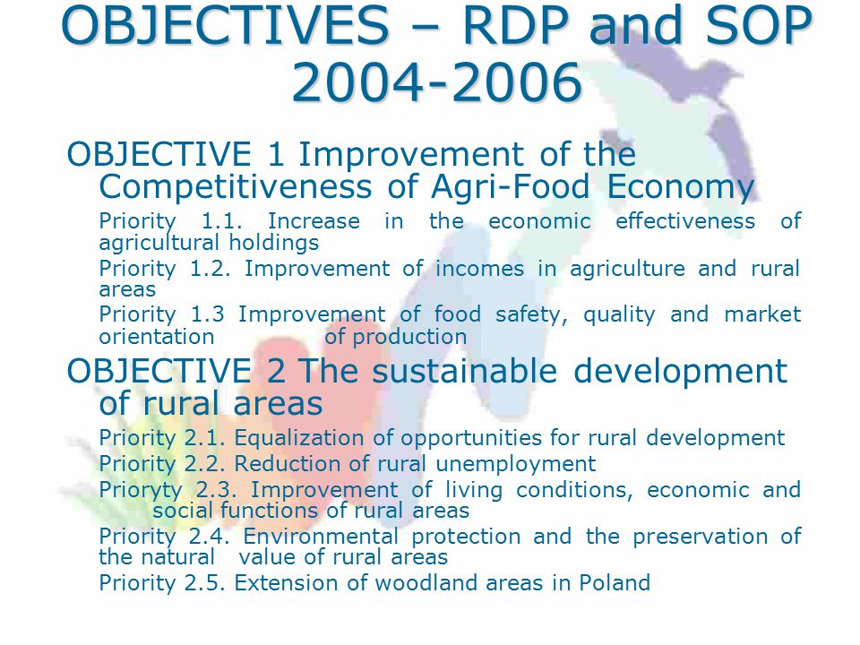 OBJECTIVES – RDP and SOP OBJECTIVE 1 Improvement of the Competitiveness of Agri-Food Economy Priority 1.1.