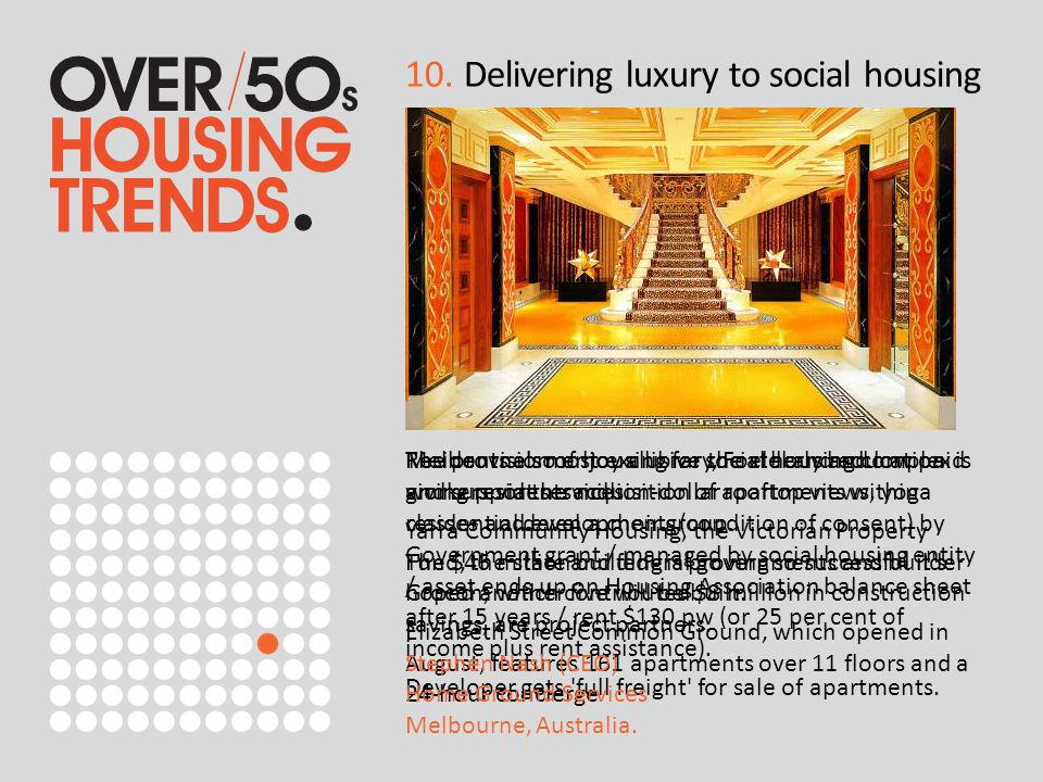 10. Delivering luxury to social housing The provision of housing for the elderly and low paid workers via the acquisition of apartments within residen