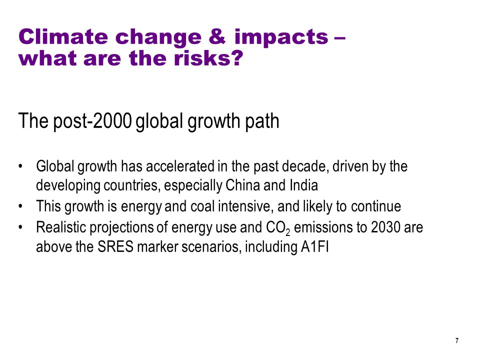 7 Climate change & impacts – what are the risks.