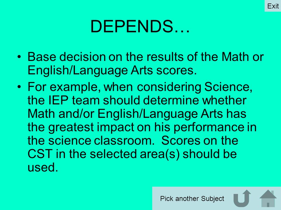 DEPENDS… Base decision on the results of the Math or English/Language Arts scores.