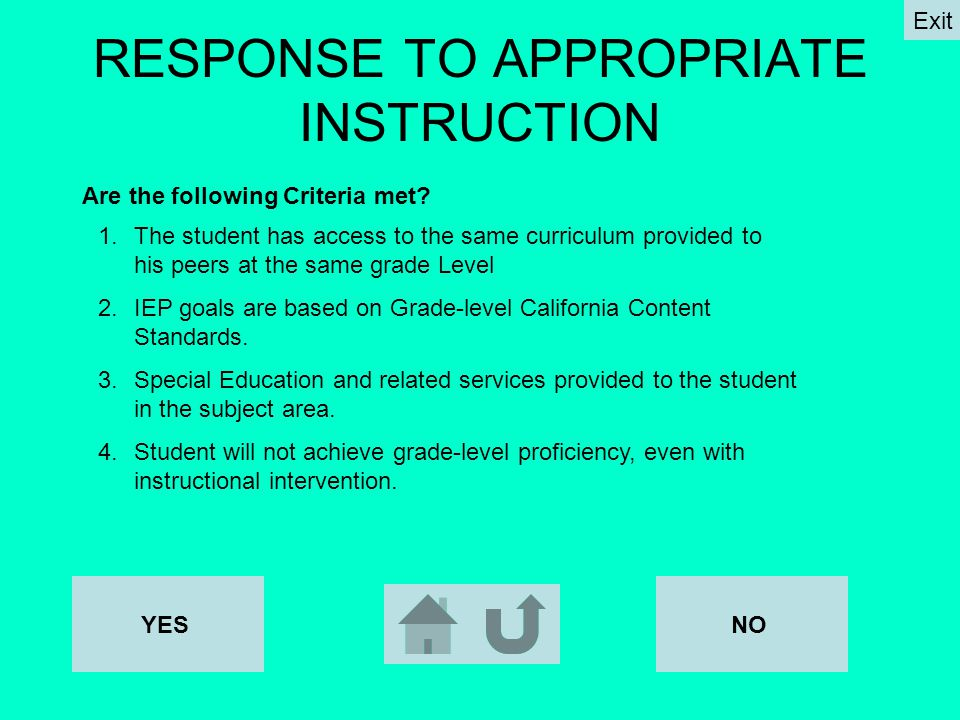 RESPONSE TO APPROPRIATE INSTRUCTION YES Are the following Criteria met.