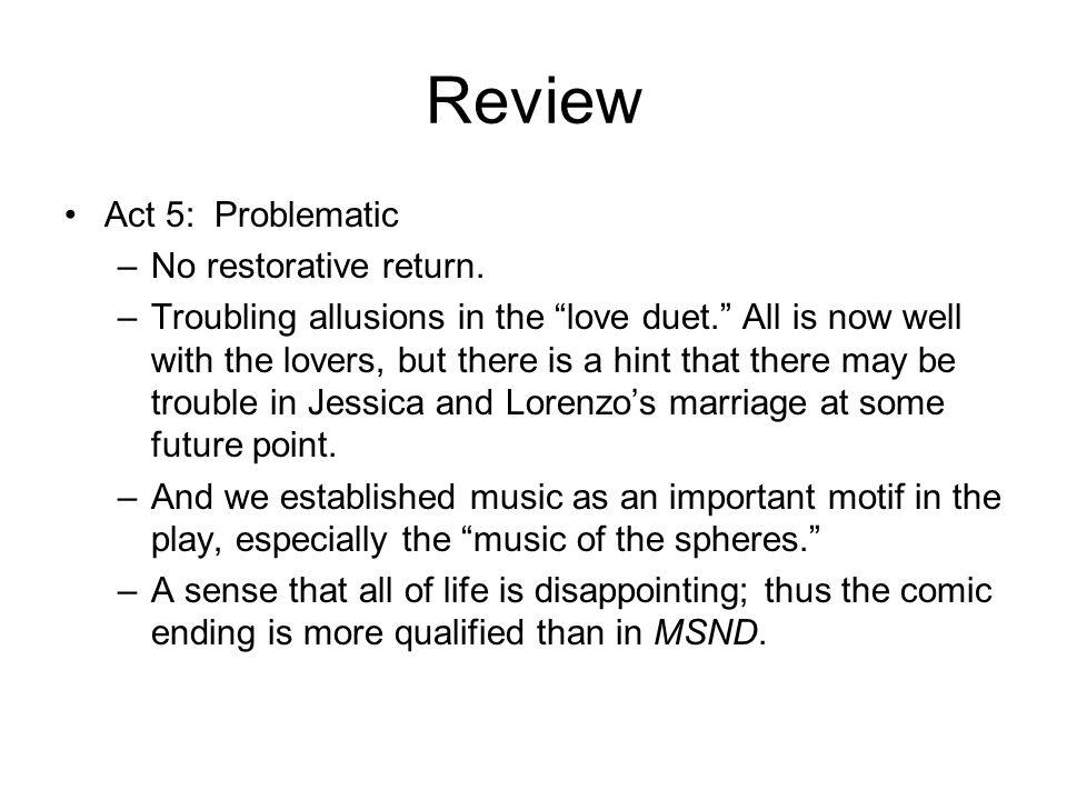Review Act 5: Problematic –No restorative return.