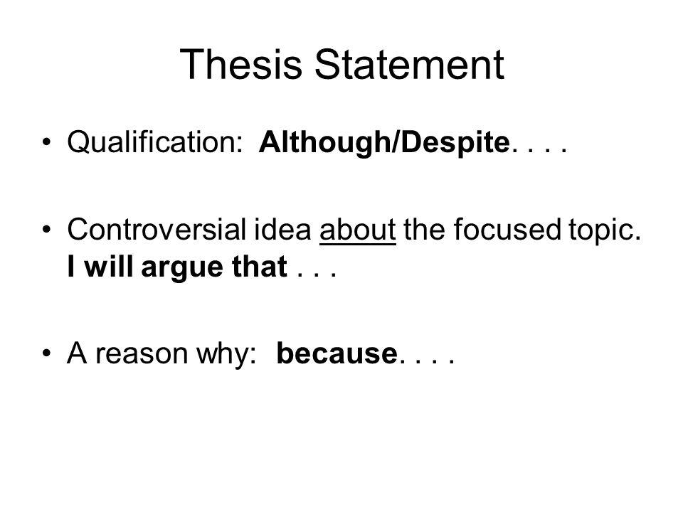 Thesis Statement Qualification: Although/Despite....