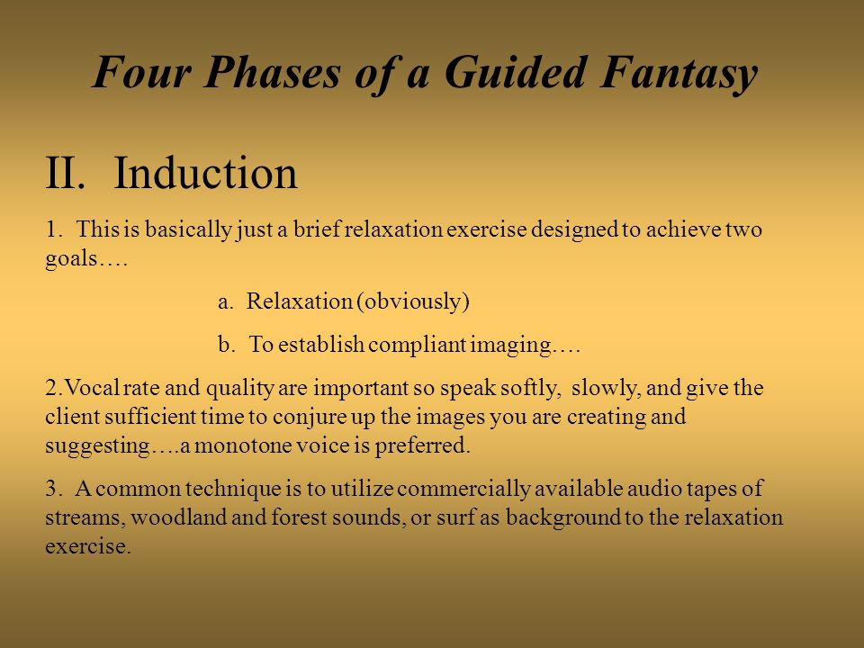 Four Phases of a Guided Fantasy II. Induction 1.