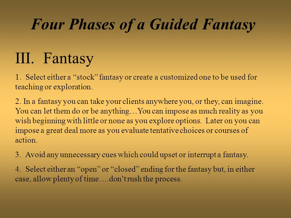 Four Phases of a Guided Fantasy III. Fantasy 1.
