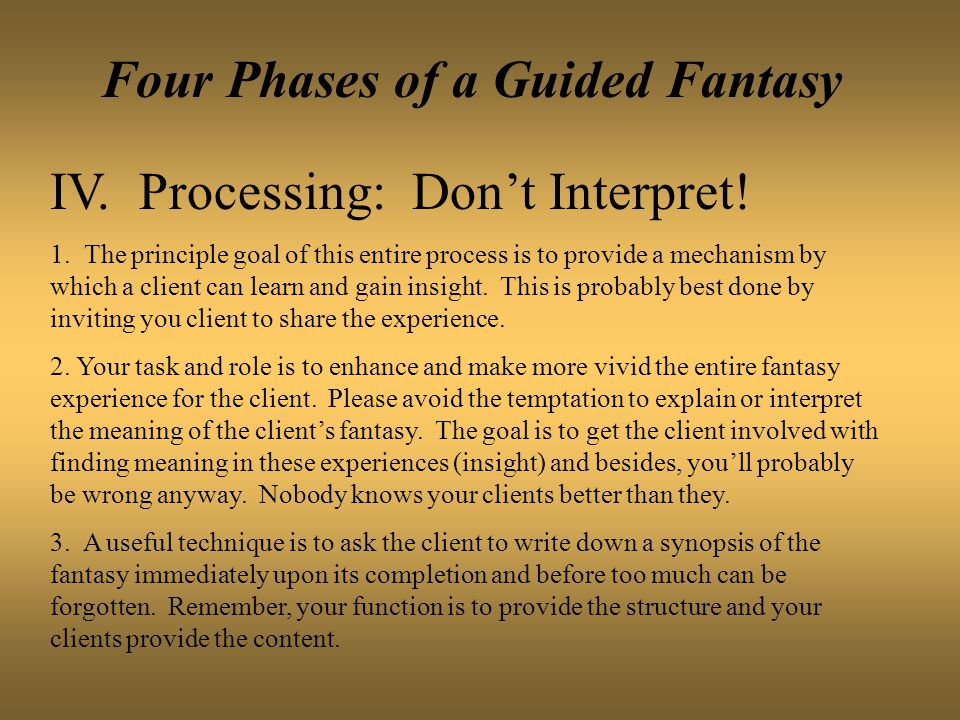 Four Phases of a Guided Fantasy IV. Processing: Don't Interpret.