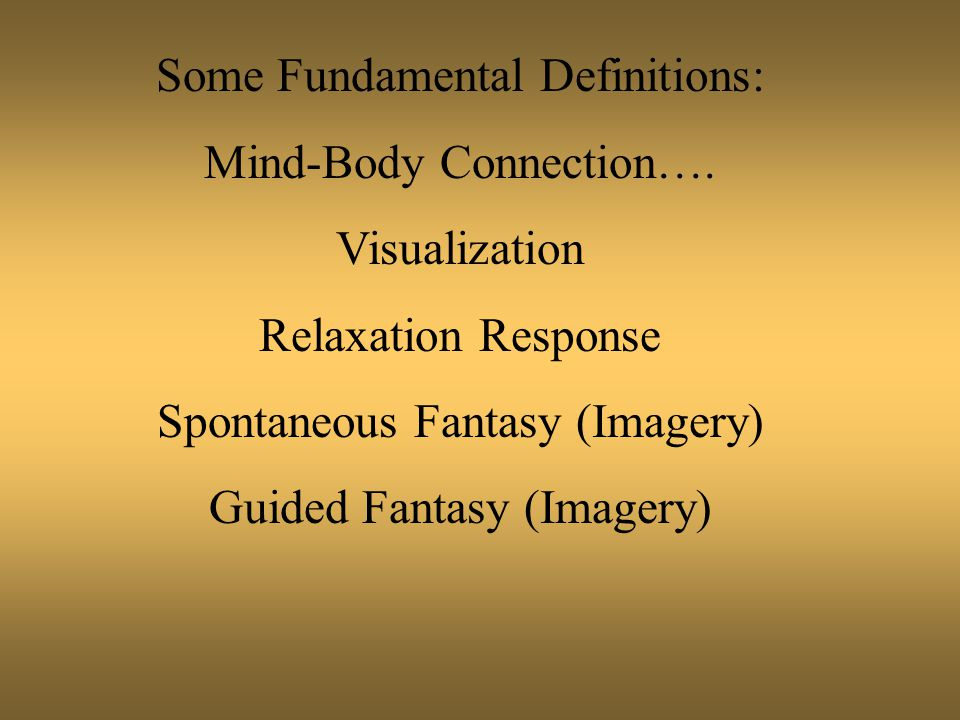 Some Fundamental Definitions: Mind-Body Connection….