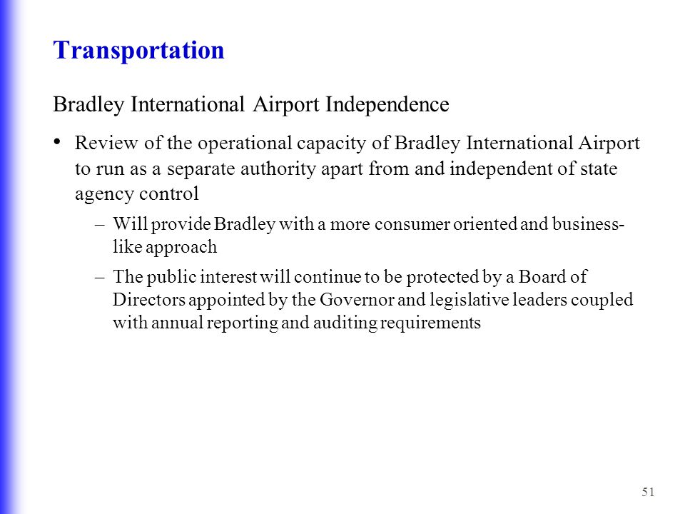 51 Transportation Bradley International Airport Independence Review of the operational capacity of Bradley International Airport to run as a separate