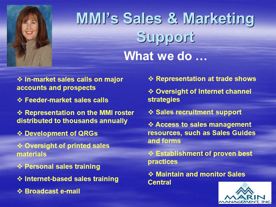MMI's Sales & Marketing Support v In-market sales calls on major accounts and prospects v Feeder-market sales calls v Representation on the MMI roster