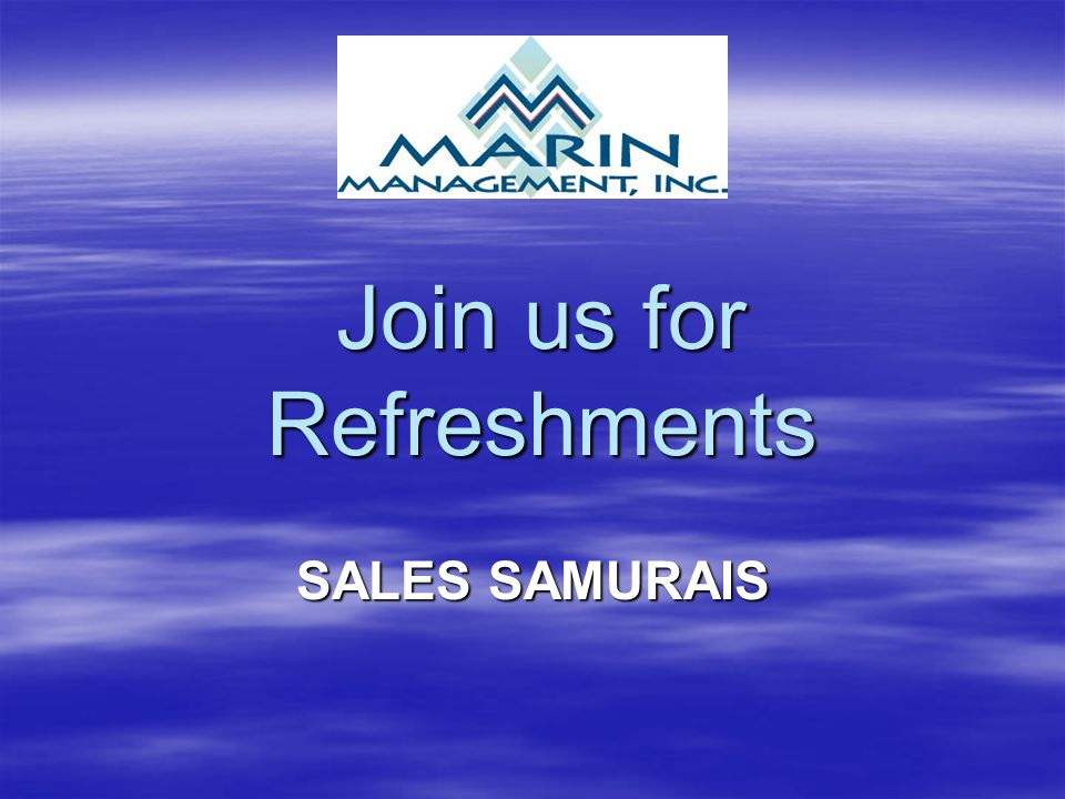 Join us for Refreshments SALES SAMURAIS