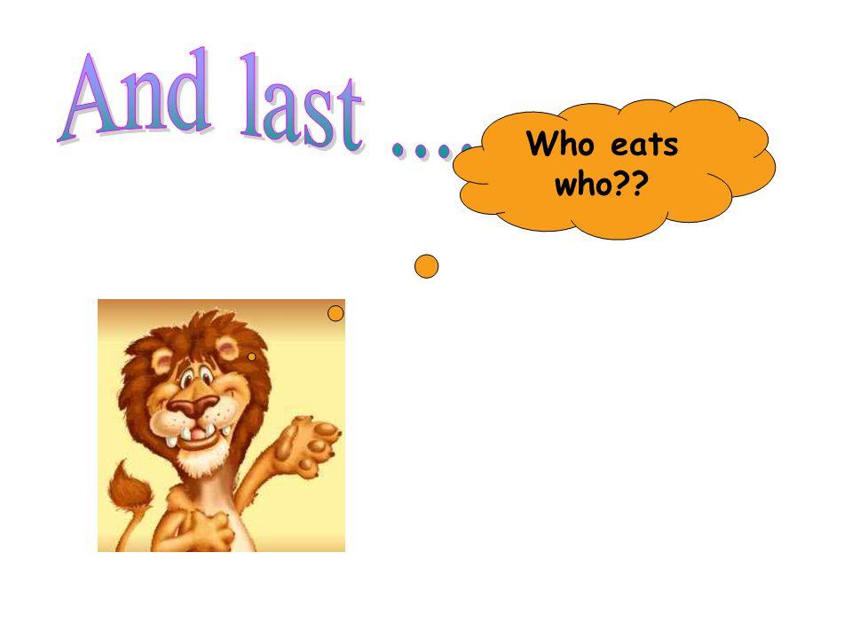 Who eats who??