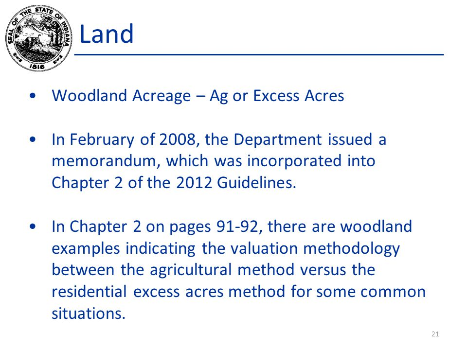 Land Woodland Acreage – Ag or Excess Acres In February of 2008, the Department issued a memorandum, which was incorporated into Chapter 2 of the 2012 Guidelines.
