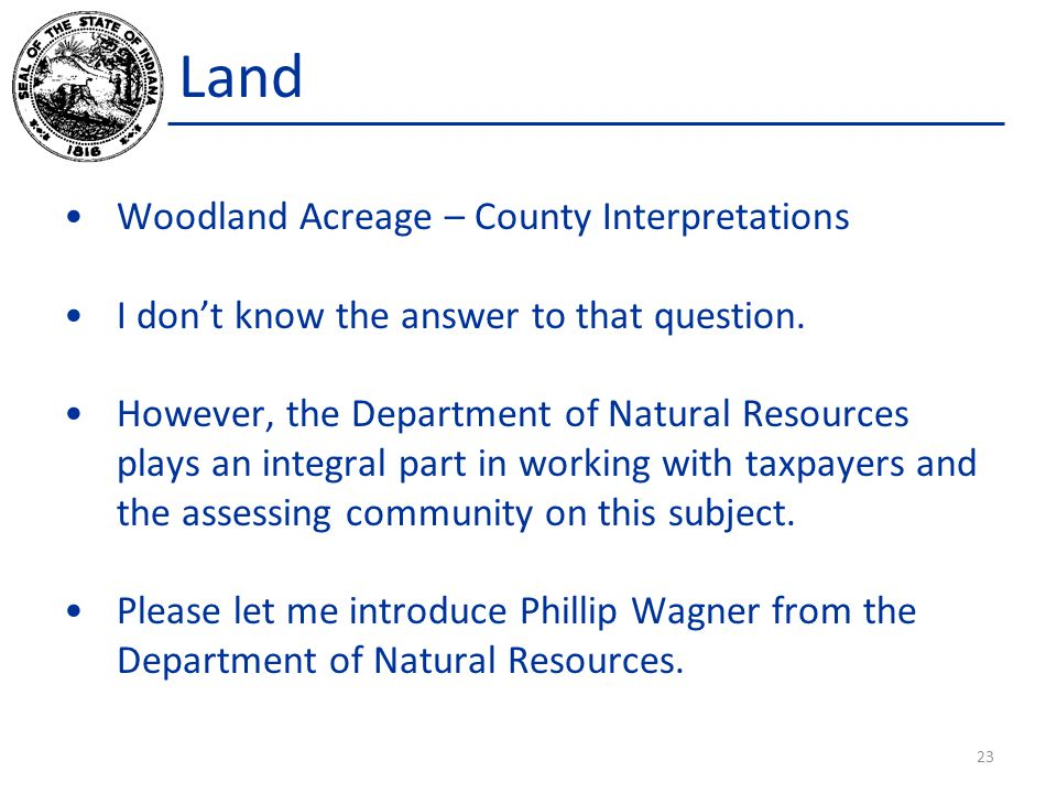 Land Woodland Acreage – County Interpretations I don't know the answer to that question.